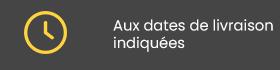 Aux dates de livraison indiquées